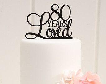 Custom 80 Years Loved Cake Topper - 80th Birthday Cake Topper
