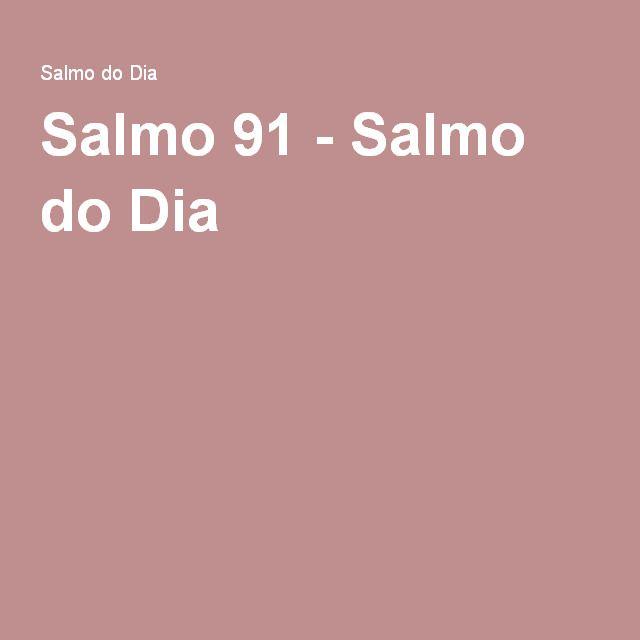 Salmo 91 - Salmo do Dia