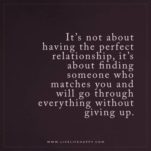 It's Not About Having the Perfect Relationship                                                                                                                                                      More