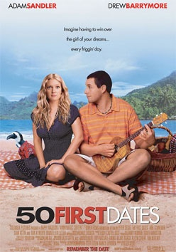 50 First Dates-normally I wouldn't watch anything with either of them but this was good