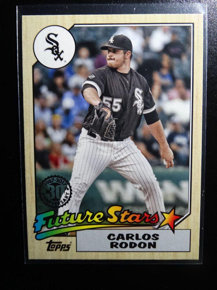 2017 Topps Series 1 #87-22 Carlos Rodon White Sox 30th Anniversary Baseball Card #Topps #ChicagoWhiteSox