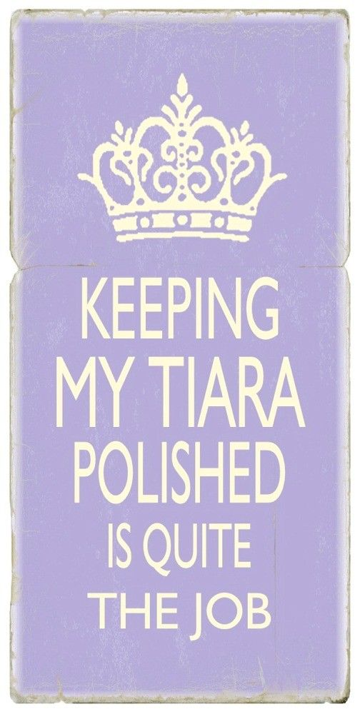 ~Tiara: Little Girls, Alpha Sigma Alpha, Sorority Girls, Quote, Pageants Girls, Girls Problems, The Queen, Be A Ladies, Tiaras