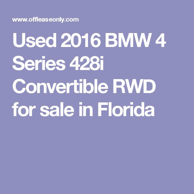 Used 2016 BMW 4 Series 428i Convertible RWD for sale in Florida