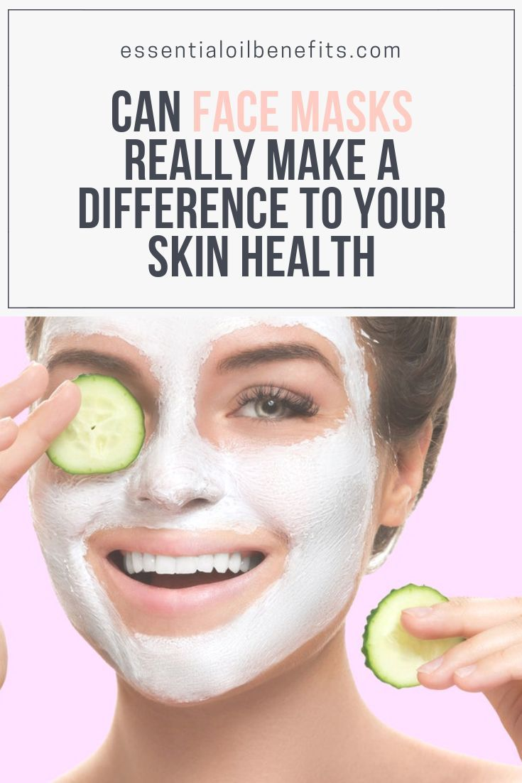 Can Face Masks Really Make A Difference To Your Skin Health Skin Health Health Skin Care Natural Skin Care