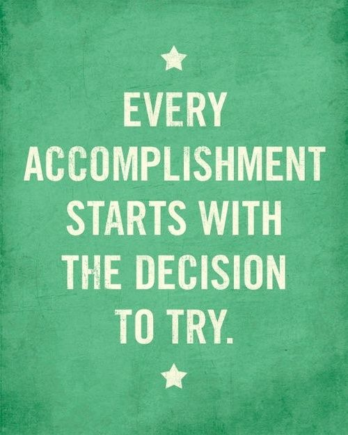 every accomplishment starts with the decision to try. #coloroftheyear
