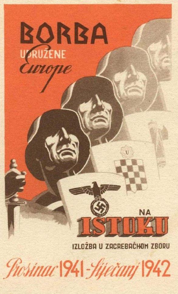 Ausstellungsplakat für den Kampf Kroatiens gegen die Sowjetunion an der Seite der Achsenmächte (1941/42). Die Kroatische Legion hatte 18 Divisionen, die der deutschen Wehrmacht unterstanden. Neben Kroaten dienten auch Bosniaken, Serben, Tschechen, Slowaken, Ukrainer, Russen und Angehörige anderer nationaler Minderheiten.