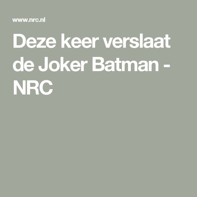 Deze keer verslaat de Joker Batman - NRC