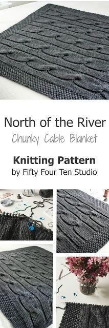 Fifty Four Ten Studio: North of the River - Chunky Cable Blanket Knitting Pattern. It's fun to knit this modern cable blanket with super bulky yarn. Instructions for 3 sizes to make a small blanket, medium throw or large afghan. Shown knit with Lion Brand Hometown USA yarn.