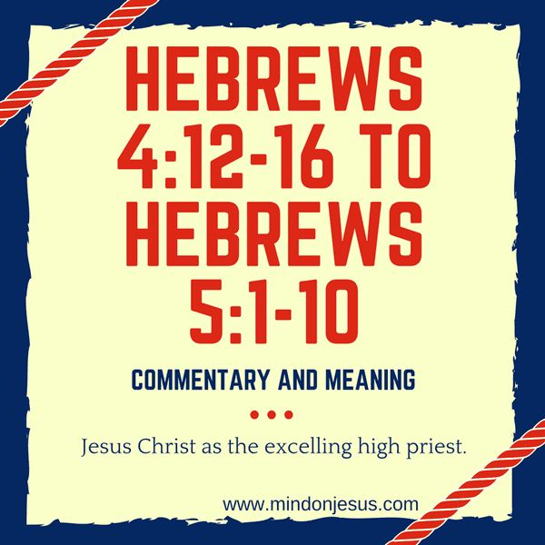 In this article, I explain Hebrews 4:12-16 – Hebrews 5:1-10. How Christ exceeds the old order of Priesthood which the Father had called Him to.