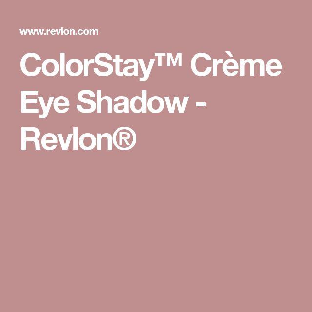 ColorStay™ Crème Eye Shadow - Revlon®