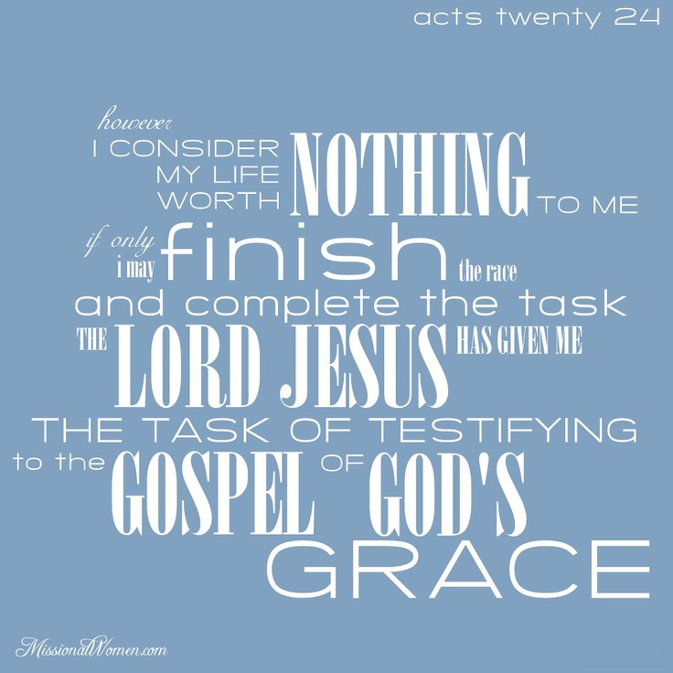Acts 20:24 my life verse