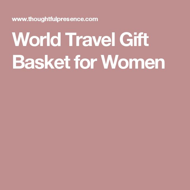 World Travel Gift Basket for Women
