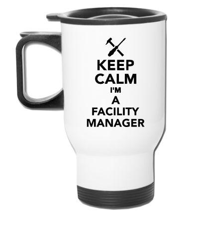 Keep calm I'm Facility Manager - Travel Mug
