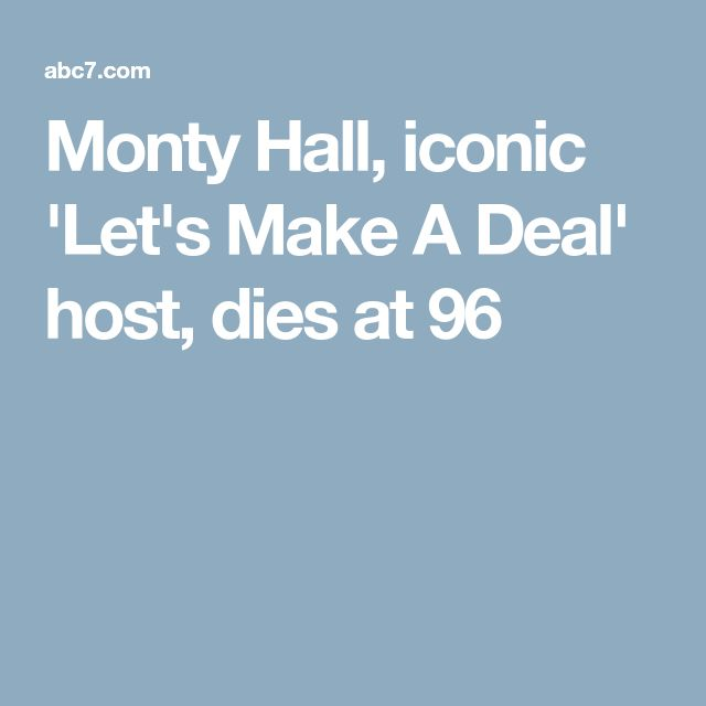 Monty Hall, iconic 'Let's Make A Deal' host, dies at 96