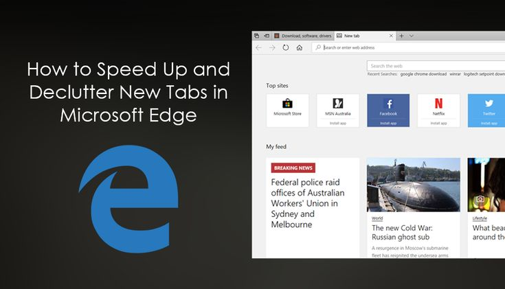 How to speed up and declutter the process of opening 'New Tabs' in Microsoft Edge.  ✅ #windows #edge #Internet +Downloadsource.net