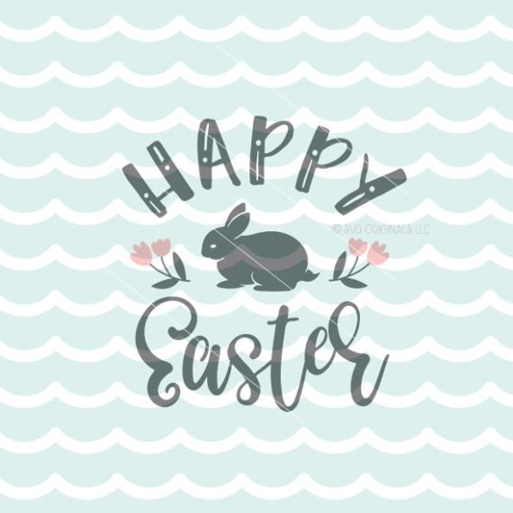 Happy Easter SVG Easter SVG Cricut Explore & more. Happy