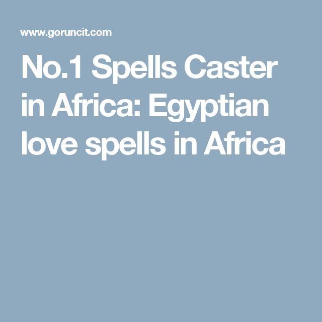 No.1 Spells Caster in Africa: Egyptian love spells in Africa
