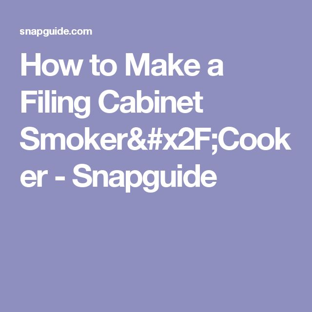How to Make a Filing Cabinet Smoker/Cooker - Snapguide