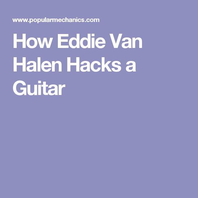 How Eddie Van Halen Hacks a Guitar