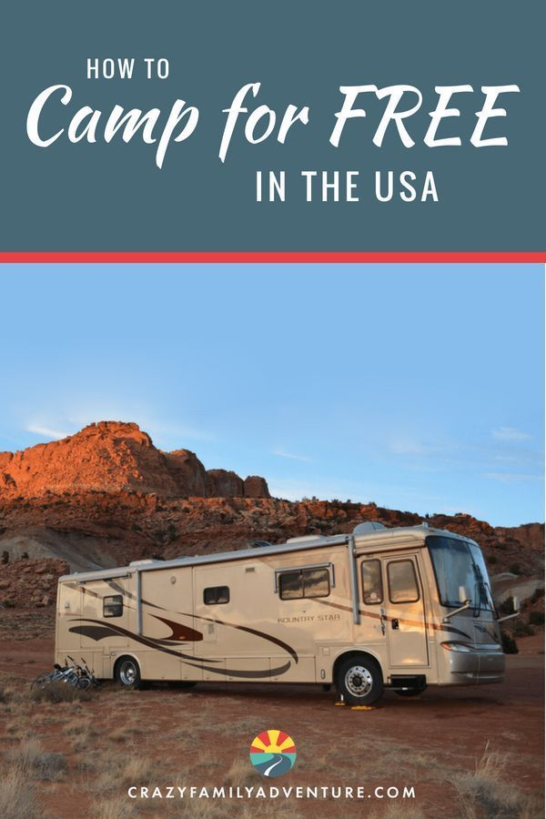 Learn About The Best Places To Camp For Free In United States Whether You Re An Rv Van Or Tent We Ll Show How Find Campsites Wherever
