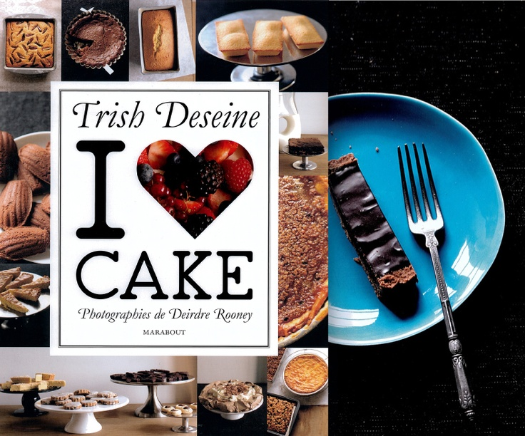 I love this book!  I LOVE CAKE, Trish Deseine, Marabout