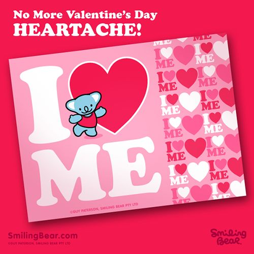 No more Valentine's Day heartache!!    http://smilingbear.com/e-cards/friendship-and-love/i-love-me    #smilingbear #smilemore #koala #koalabear #bear #smile #smiling #happy #cute #kawaii #australia #aussie #sydney #beach #manga #art #design #illustration #cartoon #characterdesign #fun #meme #otaku #plush #valentinesday #ecard #love
