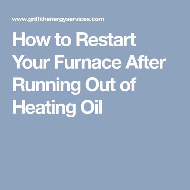 How to Restart Your Furnace After Running Out of Heating Oil