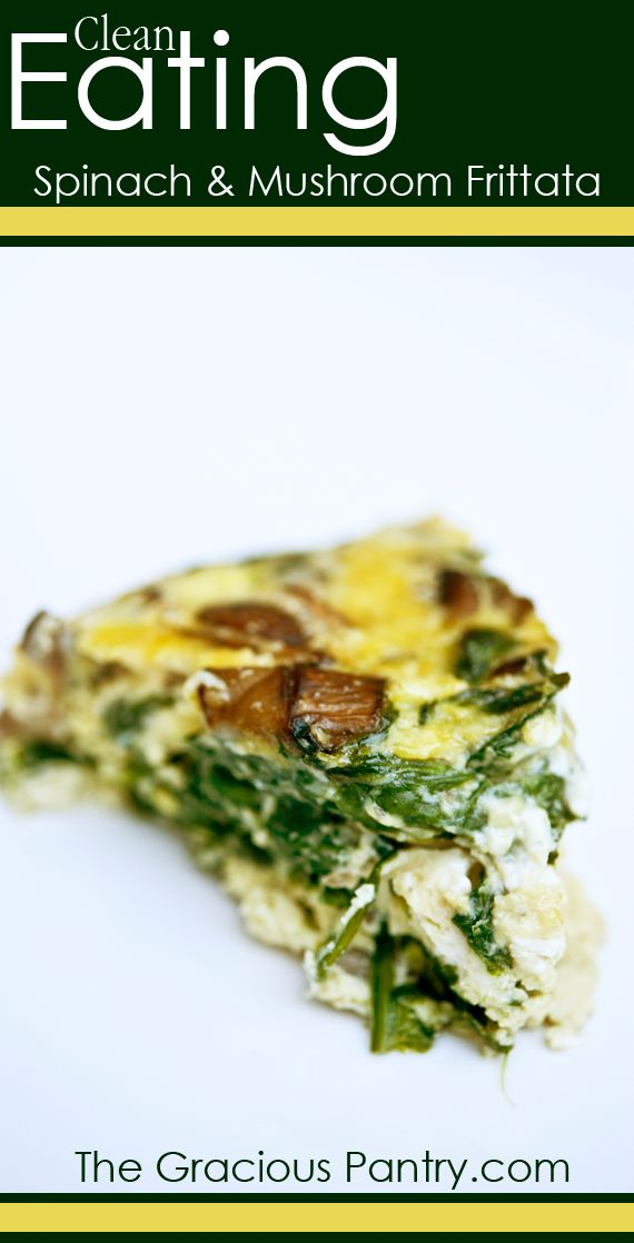 Clean Eating Spinach Mushroom Frittata. #CleanEating #Breakfast