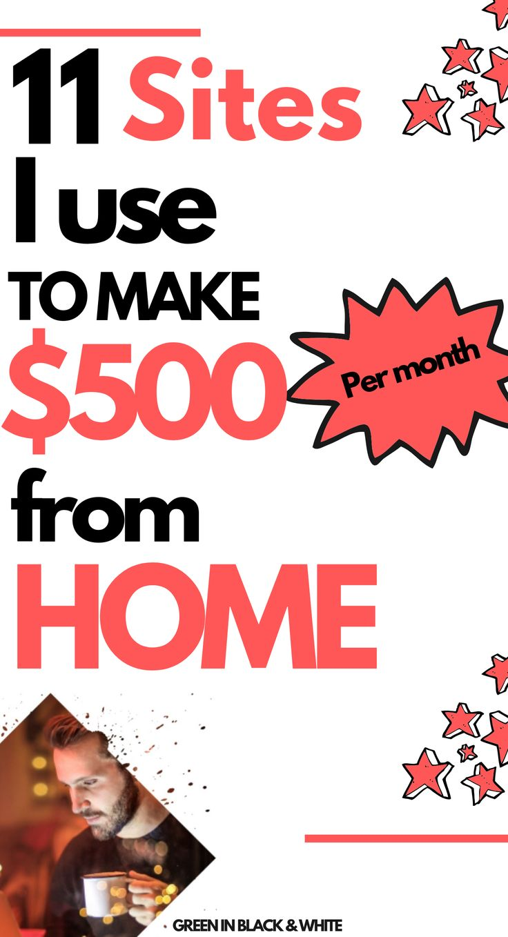 11 Sites I use to make $500 from Home – Green In Black & White Board