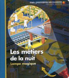 Les métiers de la nuit - Lampe magique - Mes premières découvertes, nouvelle présentation - Livres pour enfants - Gallimard Jeunesse