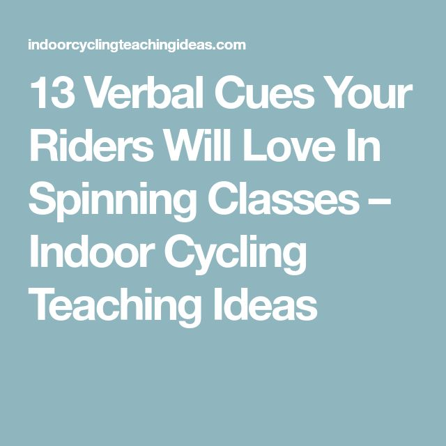 13 Verbal Cues Your Riders Will Love In Spinning Classes – Indoor Cycling Teaching Ideas