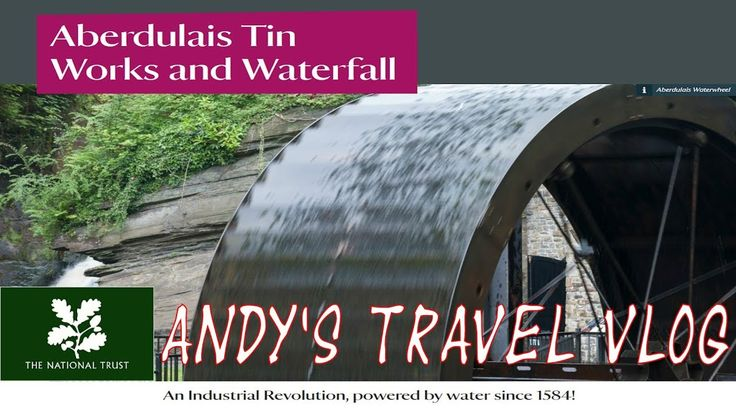 Andy's National Trust Travel Blogs: Aberdulais Tin Mine and Waterfall, S...