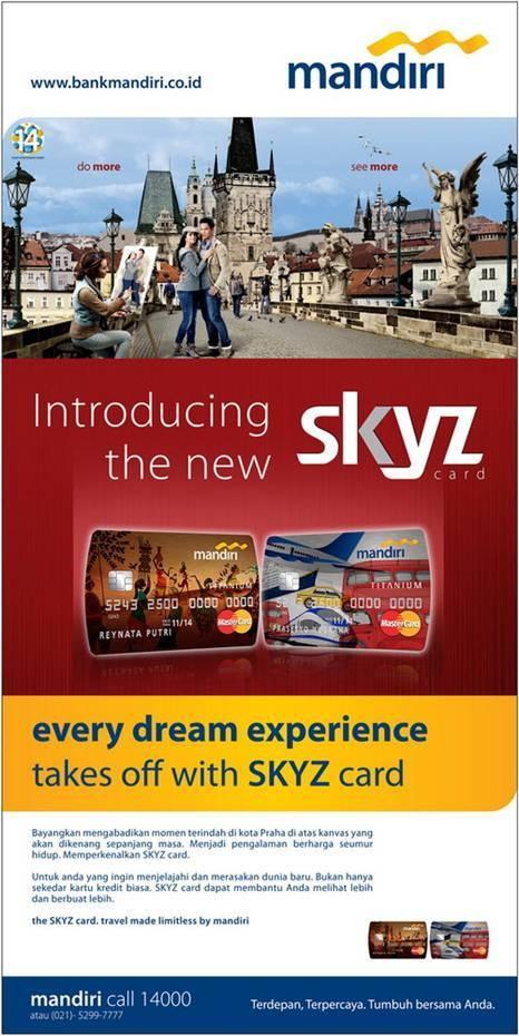 skyz card - apply now, info: mandiri call 14000 www.bankmandiri.co.id