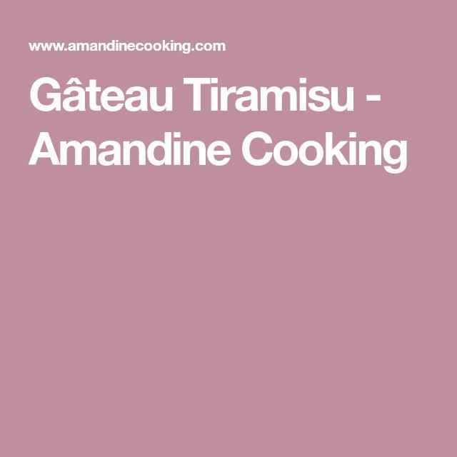 Gâteau Tiramisu - Amandine Cooking