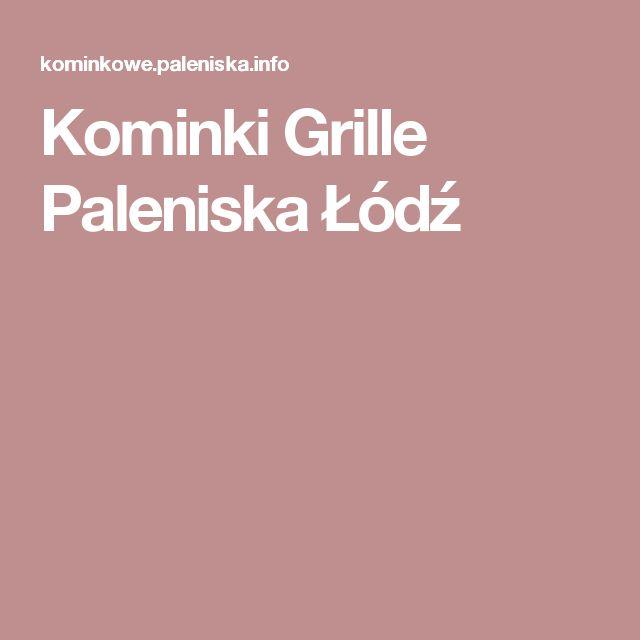 Kominki Grille Paleniska Łódź