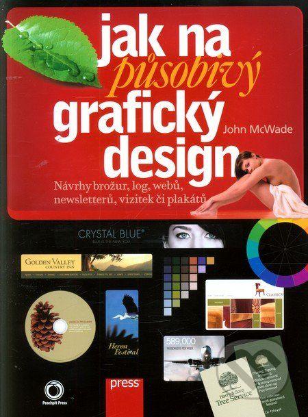 Jak na pusobivy graficky design (John McWade)
