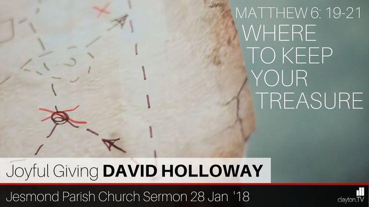 Matthew 6: 19-21 - Where to Keep Your Treasure - JPC Sermon - Clayton TV