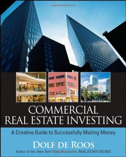 Commercial Real Estate Investing: A Creative Guide to Succesfully Making Money by Dolf de Roos, http://www.amazon.com/gp/product/0470227389/ref=cm_sw_r_pi_alp_4msEqb0XBHN8Q