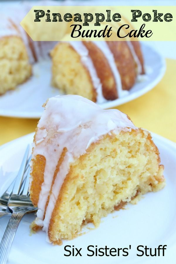 Six Sisters Pineapple Poke Bundt Cake. We love poke cakes and this is so easy!!