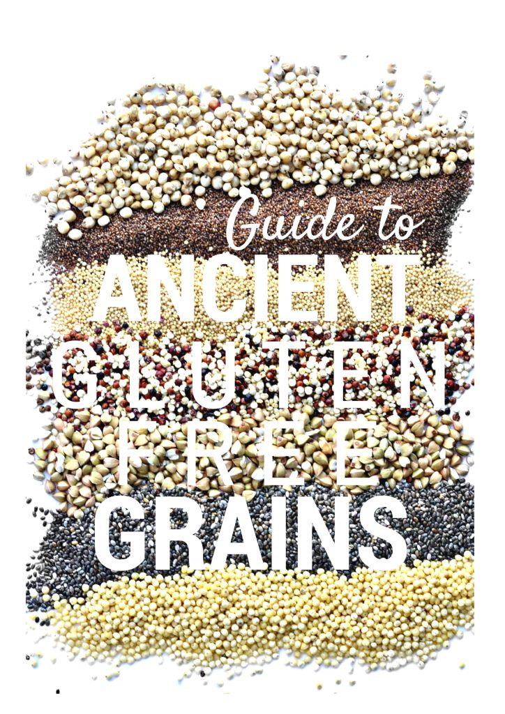 Guide to Gluten Free Ancient Grains- Forget rice flour- Whole grain gluten free flours like Teff, Sorghum, Millet and more