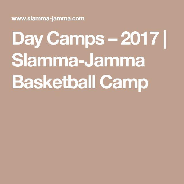 Day Camps – 2017     Slamma-Jamma Basketball Camp