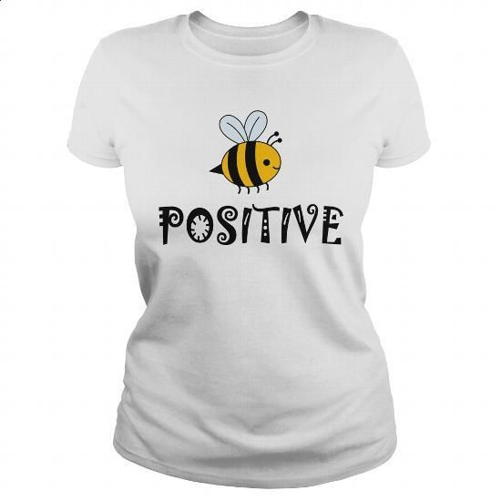Bee Positive - #cool sweatshirts #design t shirt. GET YOURS => https://www.sunfrog.com/LifeStyle/Bee-Positive-White-Ladies.html?60505