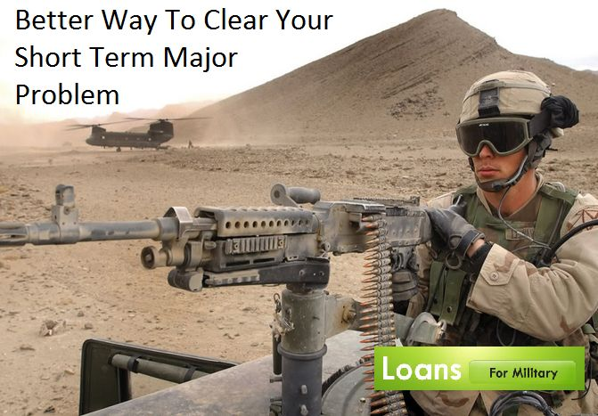 Short Term Loans For Military Personnel