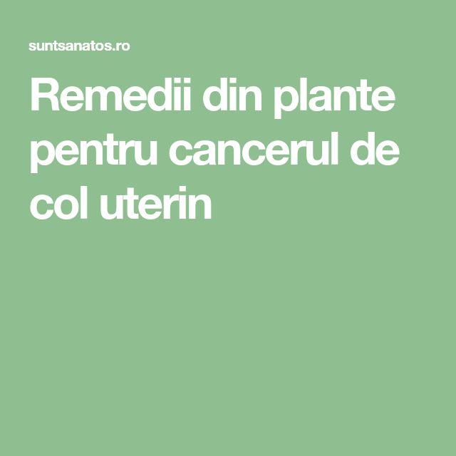 Remedii din plante pentru cancerul de col uterin