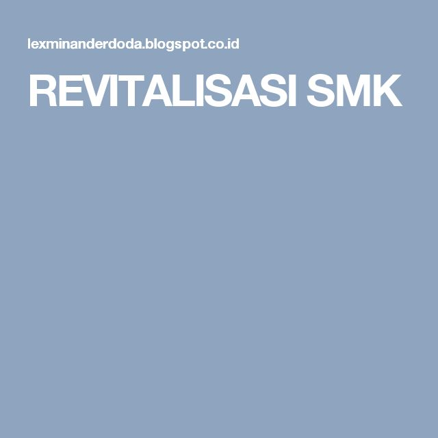 REVITALISASI SMK