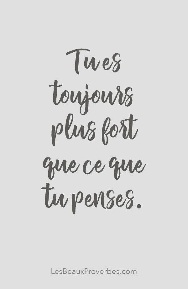 «Tu es toujours plus fort que ce que tu penses» #citation #citationdujour #proverbe #quote #frenchquote #pensées #phrases #french #français #lesbeauxproverbes