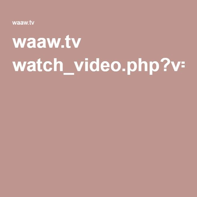 Waaw Tv Watch_video Php v 7g1r9r4rn7mn Iss