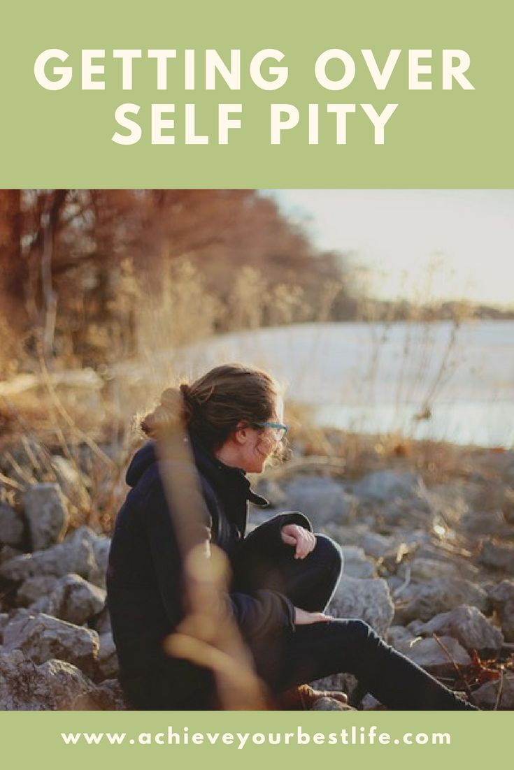how to get out of self pity