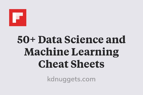 50+ Data Science and Machine Learning Cheat Sheets http://flip.it/mQBQ0