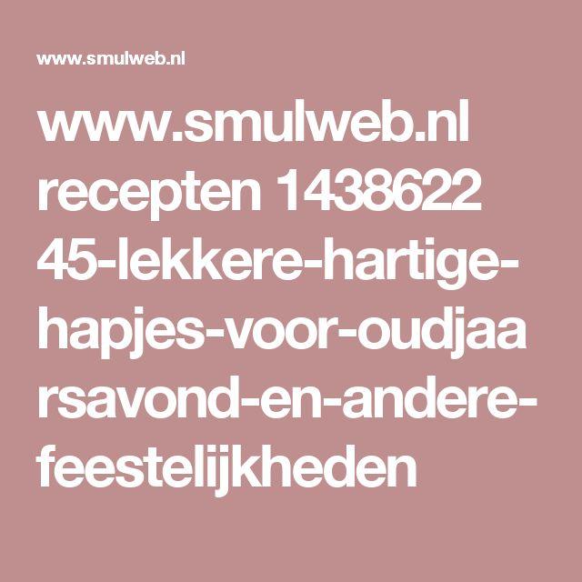www.smulweb.nl recepten 1438622 45-lekkere-hartige-hapjes-voor-oudjaarsavond-en-andere-feestelijkheden